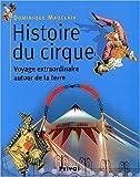Histoire du cirque - Voyage extraordinaire autour de la terre