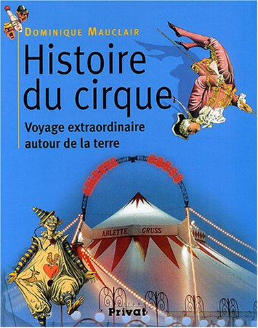 Histoire du cirque : Voyage extraordinaire autour de la terre par Dominique Mauclair