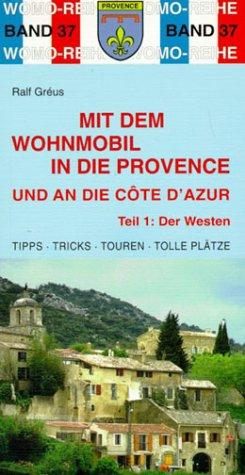 Wohnmobil/Provence & Cote d'Azur Teil 1: Der Westen