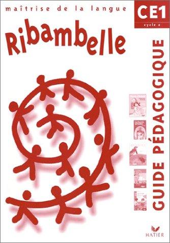 Ribambelle - CE1 - Cycle 2 - Maîtrise de la langue - Guide pédagogique par Collectif
