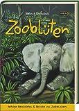 Zooblüten: Witzige Geschichten & Sprüche von Zoobesuchern