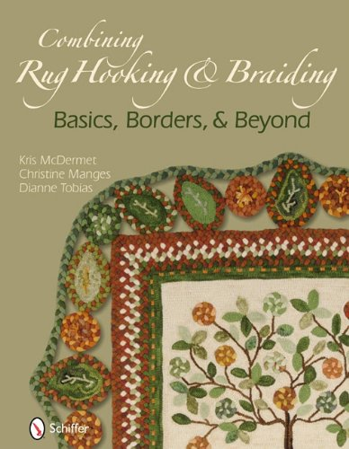Combining Rug Hooking & Braiding: Basics, Borders, & Beyond -