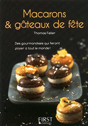 Petit livre de - Macarons et gâteaux de fête par Thomas FELLER