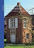 Unser Weg ins Paradies: Gartenhäuser in Münster und im Münsterland (Kleine Schriften aus dem Stadtarchiv Münster)