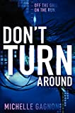 By Michelle Gagnon - Don't Turn Around (Reprint)