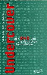 Undercover - Der BND und die deutschen Journalisten