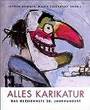 Alles Karikatur, Das gezeichnete 20. Jahrhundert - Severin Heinisch, Walter Koschatzky