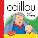 Caillou Goes Camping (Backpack Collection)