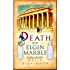 Death of an Elgin Marble (Lord Francis Powerscourt Series Book 12)