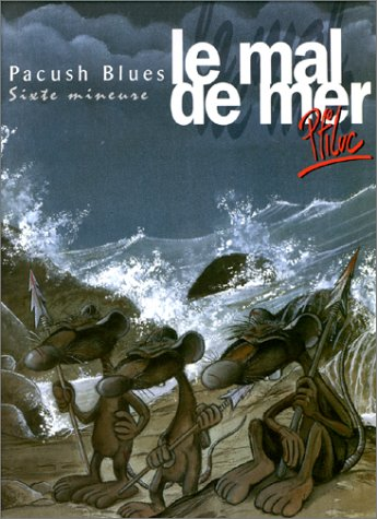 Pacush blues, tome 6 : Le Mal de mer