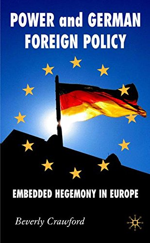 power-and-german-foreign-policy-embedded-hegemony-in-europe-new-perspectives-in-german-political-stu