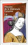 Histoire de la littérature française - Le Moyen âge