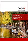 book2 Deutsch - Niederländisch für Anfänger: Ein Buch in 2 Sprachen