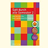 Satt durch alle Semester 2: Alles aus dem Ofen. Koch- und Backbuch für Studenten (Geschenkbücher mit Pfiff)