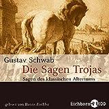 Die Sagen Trojas, 4 Audio-CDs - Gustav Schwab