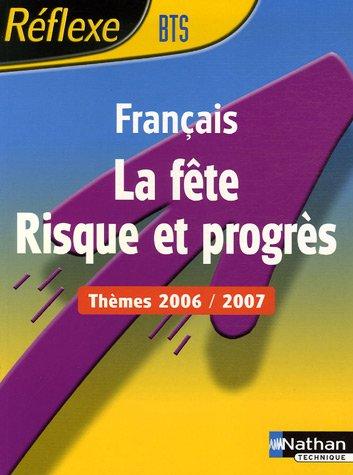 La Fête - Risque et progrès : Thèmes Français BTS 2006/2007 par Isabelle Ansel