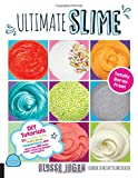 #1: Ultimate Slime: DIY Tutorials for Crunchy Slime, Fluffy Slime, Fishbowl Slime, and More Than 100 Other Oddly Satisfying Recipes and Projects--Totally Borax Free!
