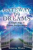 Gateway to Dreams: 3 Simple Steps to Dream Interpretation