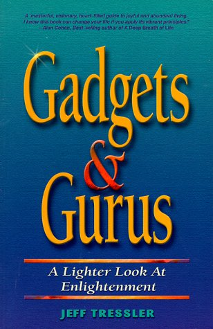Gadgets & Gurus: A Lighter Look at Enlightenment