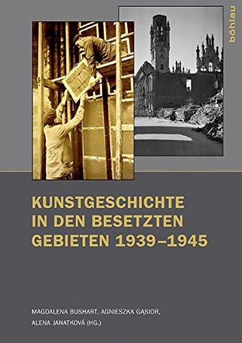Kunstgeschichte in den besetzten Gebieten 1939-1945 (Kunst und Kunstgeschichte im Nationalsozialismus: Brüche und Kontinuitäten)