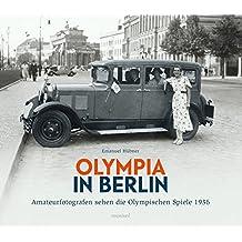 Olympia in Berlin: Amateurfotografen sehen die Olympischen Spiele 1936