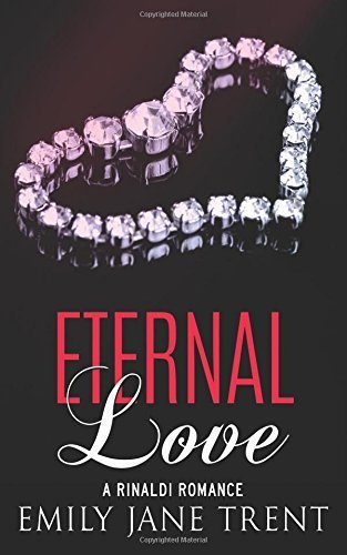 Eternal Love (Bend To My Will #11) by Emily Jane Trent (2016-03-01)
