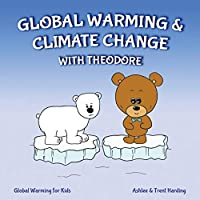 Global Warming for Kids: Global Warming & Climate Change with Theodore