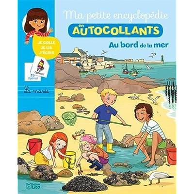 Ma petite encyclopédie en autocollants: Au bord de la mer - De 5 à 8 ans