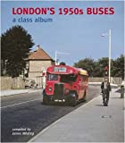 London's 1950s Buses: A Class Album