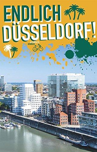 Endlich Düsseldorf! Dein Stadtführer