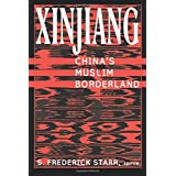 Xinjiang: China's Muslim Borderland (Studies of Central Asia and the Caucasus)
