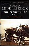 The Peenemunde Raid: The Night of 17-18 August, 1943 (Cassell Military Paperbacks)
