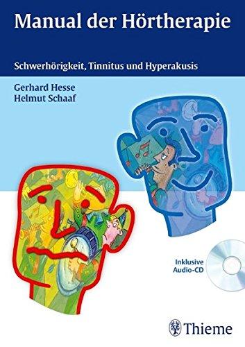 Manual der Hörtherapie: Schwerhörigkeit, Tinnitus und Hyperakusis
