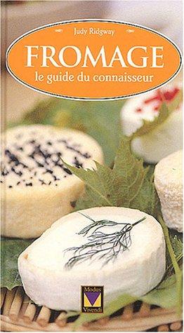 Fromages : Le guide du connaisseur