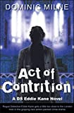 Act Of Contrition (The Eddie Kane Series Book 1) by Dominic Milne