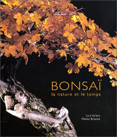 Bonsaï : La Nature et la Sculpture par Luis Vallejo
