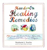 Hands-On Healing Remedies: 150 Recipes for Herbal Balms, Salves, Oils, Liniments & Other Topical Therapies by Stephanie L. Tourles (2012-12-04)