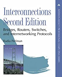 Interconnections: Bridges, Routers, Switches, and Internetworking Protocols: Bridges and Routers (Addison-Wesley Professional Computing)