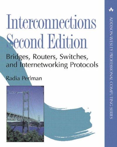 Interconnections: Bridges, Routers, Switches, and Internetworking Protocols: Bridges and Routers (Addison-Wesley Professional Computing Series)