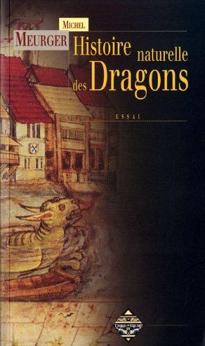Histoire naturelle des Dragons : Un animal problmatique sous l'oeil de la science