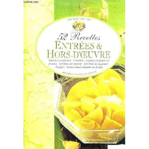 52 RECETTES ENTREES ET HORS D'OEUVRE - HORS SERIE N°4 JUIN JUILLET AOUT 1998.