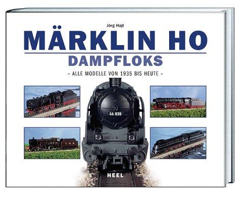 Preisvergleich Produktbild Märklin H0 Dampfloks. Sämtliche Modelle von 1935 bis heute