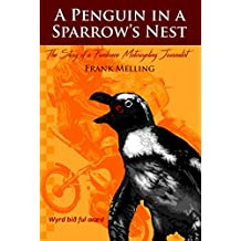 A Penguin In A Sparrow's Nest: The Story of a Freelance Motorcycling Journalist