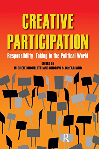 Creative Participation: Responsibility-Taking in the Political World (English Edition)