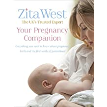 Your Pregnancy Companion: Everything you need to know about pregnancy, birth and the first weeks of parenthood