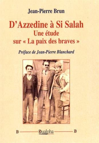 D'Azzedine à Si Salah : Une étude sur la paix des braves