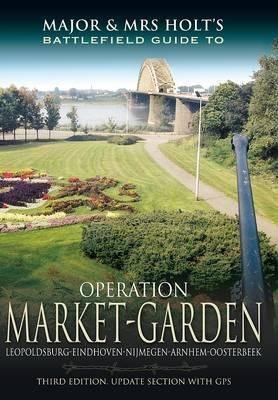major-and-mrs-holts-battlefield-guide-to-operation-market-garden-by-tonie-holt-published-december-20