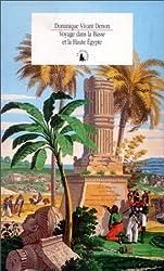 Voyage dans la Basse et la Haute Egypte pendant les campagnes du Général Bonaparte