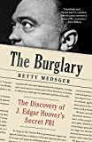 The Burglary: The Discovery of J. Edgar Hoover's Secret FBI