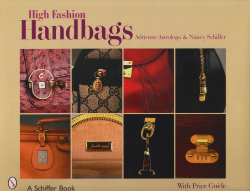 High Fashion Handbags: Classic Vintage Designs (Schiffer Book) (High Society Kostüm)